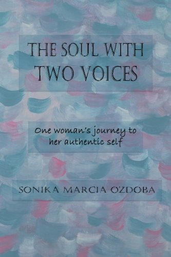 9781515230793: The Soul with Two Voices: One woman's journey to her authentic self