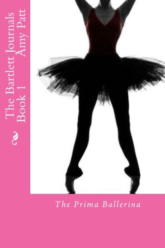 9781515230830: The Bartlett Journals: The Prima Ballerina (Volume 1)