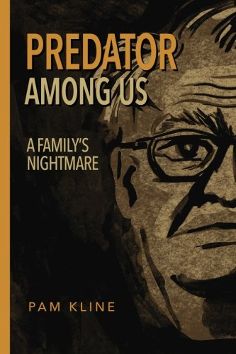 9781515233190: Predator Among Us: A Family's Nightmare