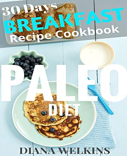 9781515234340: 30 Days Paleo Diet Breakfast: Ultimate Ready Paleo Diet Breakfast Meal Recipe Cookbook