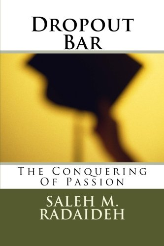 9781515234418: Dropout Bar: The Conquering Of Passion