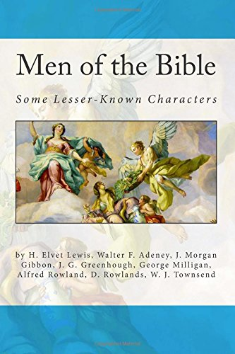 Men of the Bible: Some Lesser-Known Characters: Lewis, H. Elvet