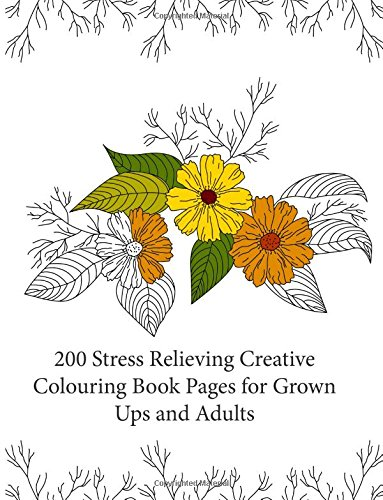9781515236825: 200 Stress Relieving Creative Colouring Book Pages for grown ups and adults (Magic Creative Colouring for Grown Ups)