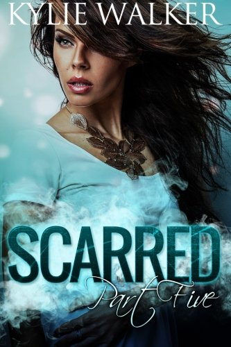 9781515236894: Scarred - Book 5: (The Scarred Series - Part 5 (Volume 5)