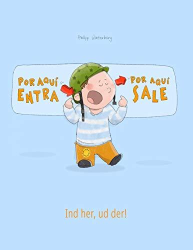 9781515237983: ¡Por aqui entra, Por aqui sale! Ind her, ud der!: Libro infantil ilustrado español-danés (Edición bilingüe) (Spanish Edition)