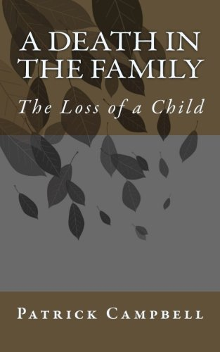 A Death in the Family: The Loss of a Child: Mr. Patrick Campbell