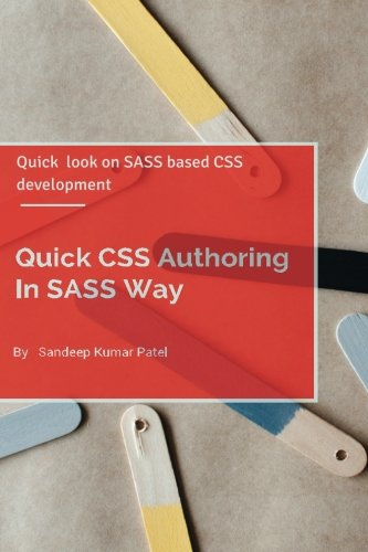 9781515238645: Quick CSS Authoring In SASS Way: Quick look on SASS and CSS Authoring