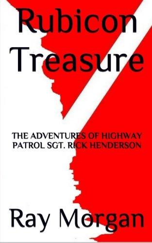 9781515239758: Rubicon Treasure: The Adventures of Highway Patrol Sgt. Rick Henderson
