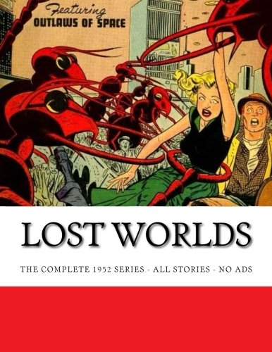 9781515240884: Lost Worlds: The Complete 1952 Comic Series - All Stories - No Ads