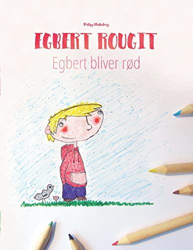 9781515241263: Egbert rougit/Egbert bliver rød: Un livre à colorier pour les enfants (Edition bilingue français-danois) (French Edition)