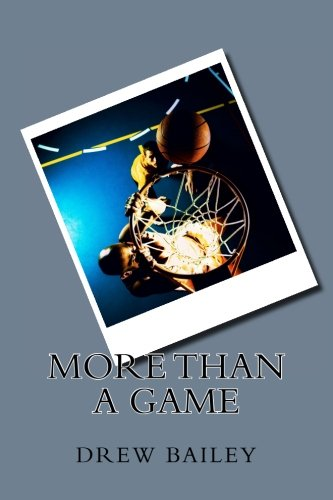 More Than A Game: Mr. Drew S Bailey
