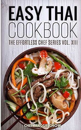 9781515242284: Easy Thai Cookbook (The Effortless Chef Series) (Volume 13)