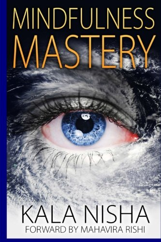 9781515242680: Mindfulness Mastery: Ultimate Beginner's Guide To Mastery of Mindfulness. Live Free From Stress and Anxiety and Enjoy Peace and Awareness