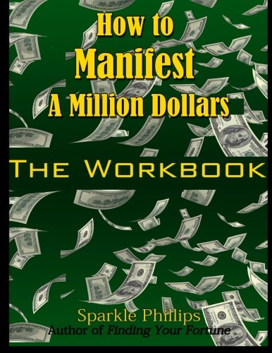 9781515242819: How to Manifest a Million Dollars: The Workbook