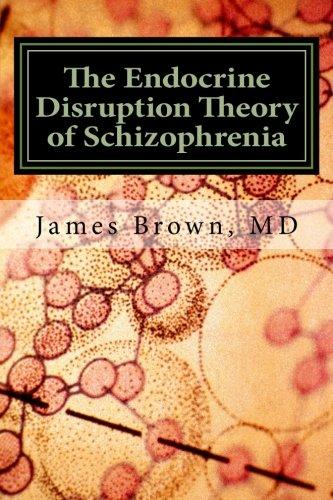 9781515243304: The Endocrine Disruption Theory of Schizophrenia