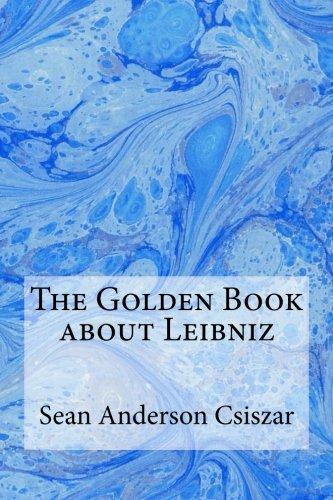 9781515243915: The Golden Book about Leibniz