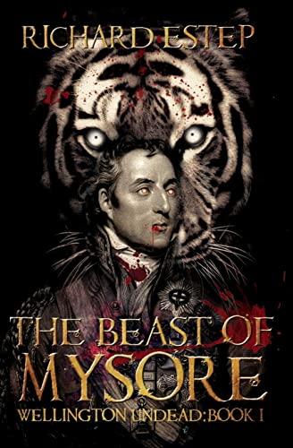 9781515244110: The Beast of Mysore (Wellington Undead) (Volume 1)