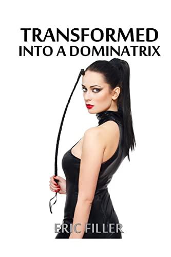 9781515244127: Transformed Into a Dominatrix (Volume 5)