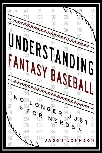 9781515244158: Understanding Fantasy Baseball - No Longer Just for Nerds