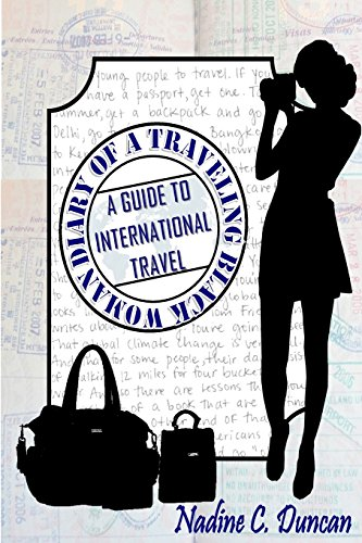 9781515245346: Diary of A Traveling Black Woman: A Guide to International Travel (Volume 1)
