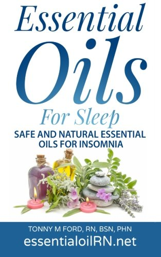 9781515245865: Essential Oils For Sleep: Safe And Natural essential Oils For Insomnia