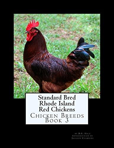 Standard Bred Rhode Island Red Chickens (Chicken Breeds) (Volume 3): D. E. Hale