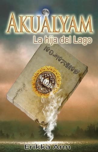 9781515248255: Akualyam: La hija del lago (Akualyam y el legado de magia druida) (Volume 1) (Spanish Edition)