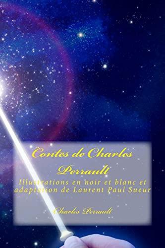 Contes de Charles Perrault: Illustrations en noir: Charles Perrault