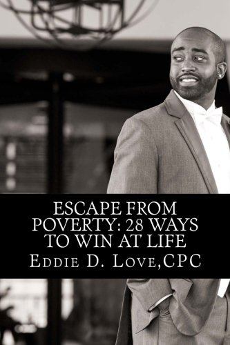9781515249245: Escape From Poverty: 28 Ways to Win at Life