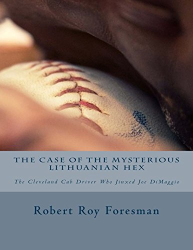 9781515249924: The Case of the Mysterious Lithuanian Hex: The Cleveland Cab Driver Who Jinxed Joe DiMaggio (Baseball Chronicles) (Volume 1)