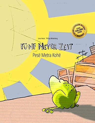 9781515251064: Fünf Meter Zeit/Pesë Metra Kohë: Kinderbuch Deutsch-Albanisch (bilingual/zweisprachig)