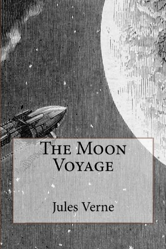 9781515251880: The Moon Voyage: Illustrated