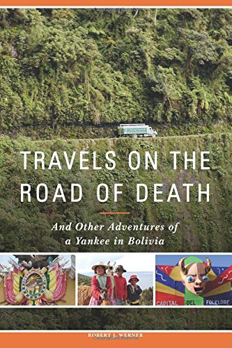 9781515253976: Travels on the Road of Death and Other Adventures of a Yankee in Bolivia