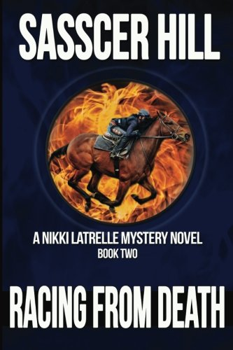 9781515254317: Racing From Death: A Nikki Latrelle Mystery (Volume 2)
