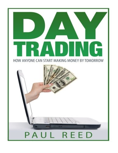 9781515254492: Day Trading: How Anyone Can Start Making Money by Tomorrow