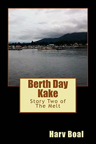 Berth Day Kake: Story Two of The: Harv Boal