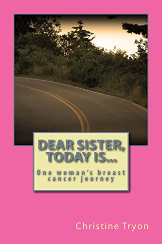9781515255864: Dear Sister, Today Is...: One woman's journey with breast cancer