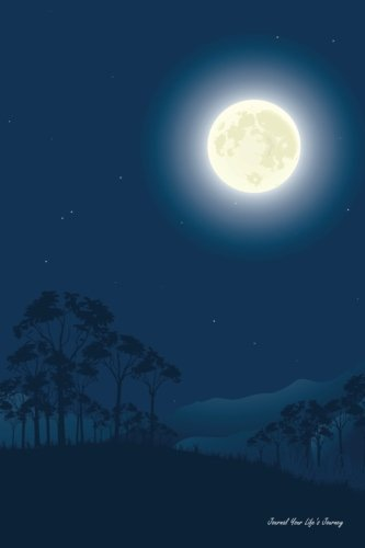 9781515257769: Journal Your Life's Journey: Illustration Moon Night, Lined Journal, 6 x 9, 100 Pages