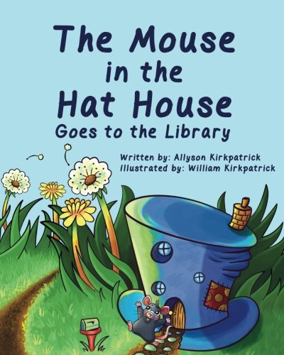 9781515257905: The Mouse in the Hat House: Goes to the Library