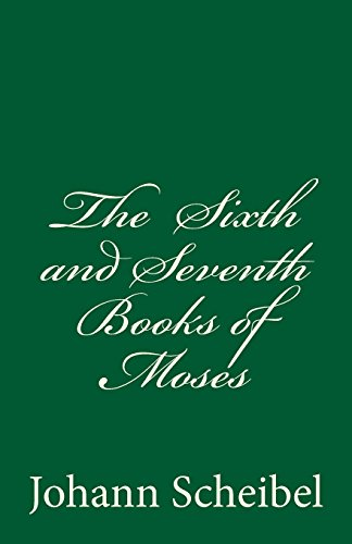 The Sixth and Seventh Books of Moses: Johann Scheibel