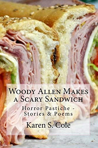 9781515259480: Woody Allen Makes A Scary Sandwich: Horror Pastiche Stories & Poems (Pacific Northwest Humor Book) (Volume 2)
