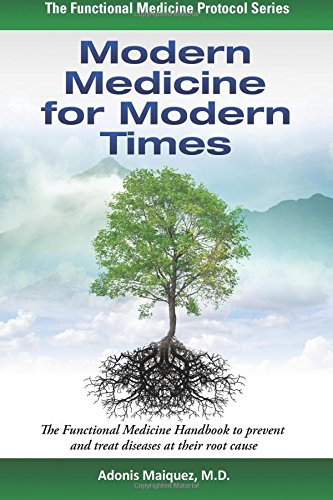 9781515260233: Modern Medicine for Modern Times: The Functional Medicine Handbook to prevent and treat diseases at their root cause (The Functional Medicine Protocol Series)