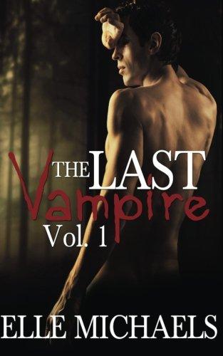 9781515260363: The Last Vampire, Vol. 1 (Volume 1)