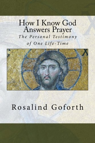 9781515260622: How I Know God Answers Prayer: The Personal Testimony of One Life-Time