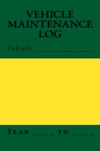 9781515261803: Vehicle Maintenance Log: Green and Yellow Cover (S M Car Journals)