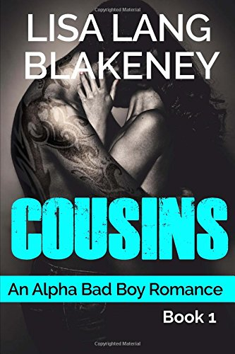 9781515261810: Cousins: An Alpha Bad Boy Romance (Volume 1)