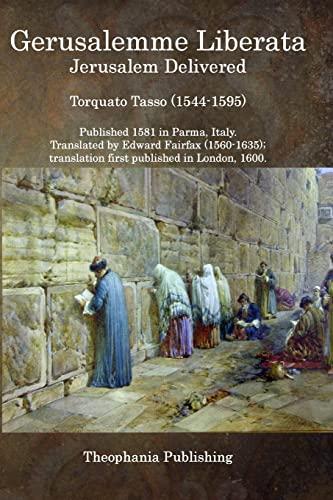 Gerusalemme Liberata: Jerusalem Delivered: Tasso, Torquato