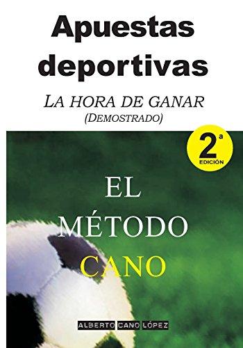 9781515264262: Apuestas deportivas. El método Cano: La hora de ganar (Demostrado) (Spanish Edition)