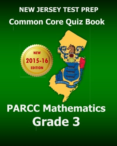 9781515264279: NEW JERSEY TEST PREP Common Core Quiz Book PARCC Mathematics Grade 3: Revision and Preparation for the PARCC Assessments