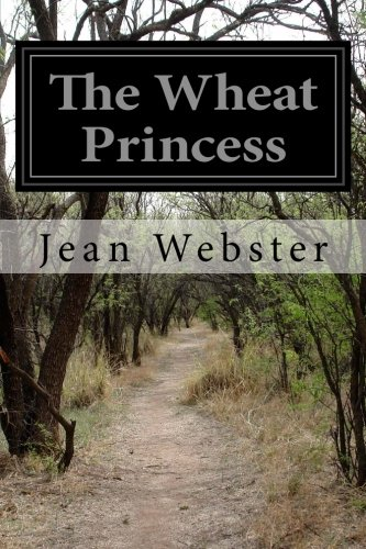 The Wheat Princess: Jean Webster